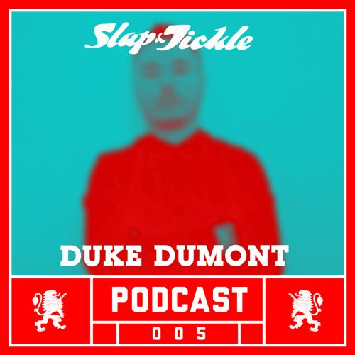 Weekly podcast featuring highlights from Miami's Slap & Tickle party. Episode 005 DJ set recorded live at Slap & Tickle on Tues, May 14th by - Duke Dumont Plus Duke Dumont Interview