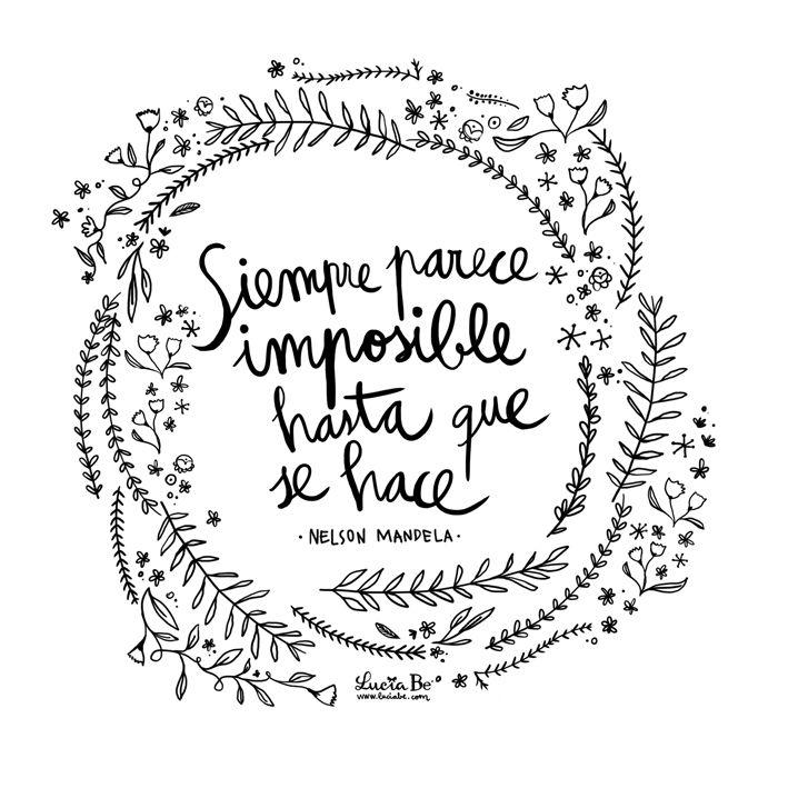 Siempre parece #imposible hasta que se hace. #frases friday #Mandela