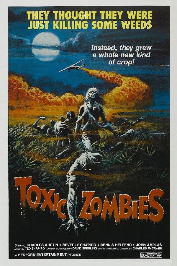 Toxic Zombies - They thought they were just killing some weeds. Terror Movie Film Poster