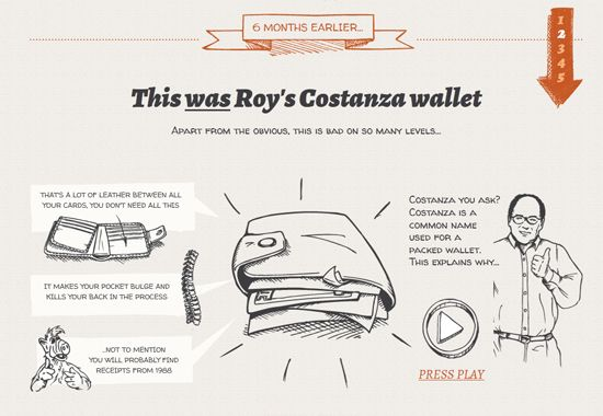 """Bellroy's """"Slim Your Wallet"""" page """"tells the story of Roy, who """"represents thousands of people around the world,"""" and his quest to escape """"pocket bulge hell.""""   Bellroy uses a humorous illustrated story with video links to sell wallets."""""""