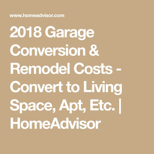 2018 Garage Conversion & Remodel Costs - Convert to Living Space, Apt, Etc.   HomeAdvisor