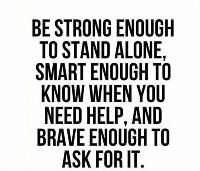 Mom always taught me about having inner strength an being independent but also, never be ashamed to ask for help because everyone needs it sometimes. divorce quotes