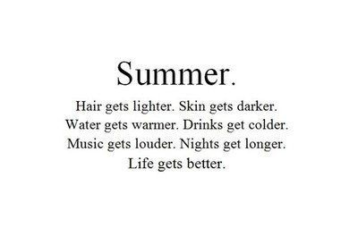 Summer ... It can't get here fast enough after what seems like the LONGEST Winter EVER! #summer #quotes #inspiration
