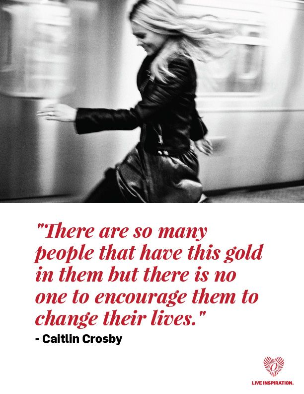 """There are so many people that have this gold in them but there is no one to encourage them to change their lives"" - Caitlin Crosby #LIVEINSPIRATION"
