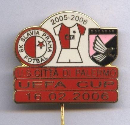 Orig.PIN / Anstecknadel UEFA Cup 05/06 SLAVIA PRAG - CITTA DI PALERMO !!