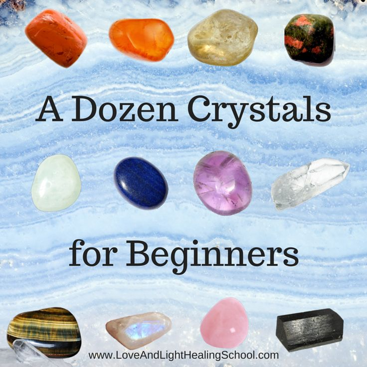 A Dozen Crystals for Beginners - Sometimes people just getting started with crystal healing don't quite know where to start. We hope this list will help narrow down the choices, or at least give you some ideas!