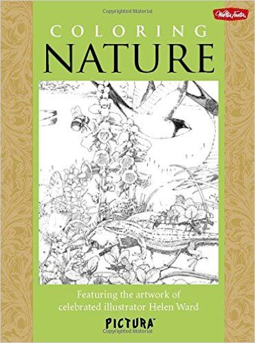 Coloring Nature Featuring The Artwork Of Celebrated Illustrator Helen Ward PicturaTM