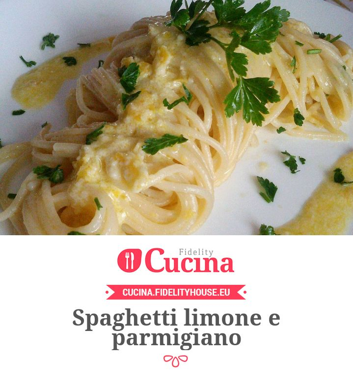 Spaghetti limone e parmigiano