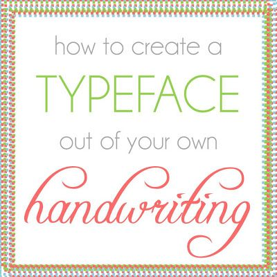 May Richer Fuller Be: How To: Create a Typeface Out of Your Handwriting