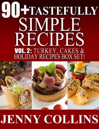 90+ Tastefully Simple Recipes Volume 2: Turkey, Cakes & Holiday Recipes Box Set! by Jenny Collins http://www.amazon.com/dp/B00FDUDY5U/ref=cm_sw_r_pi_dp_P9qFvb14K4235