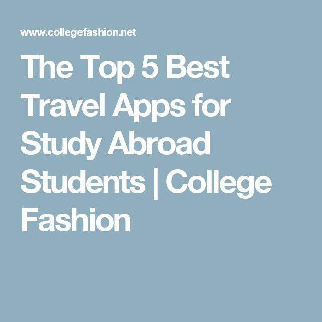 The Top 5 Best Travel Apps for Study Abroad Students | College Fashion