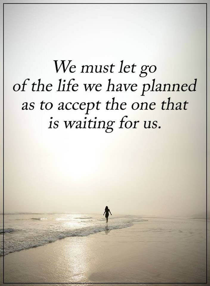 691 best life quotes images on pinterest inspire quotes positive life quotes we must let go of the life we have planned as to accept the altavistaventures Images