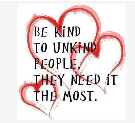 Be kind to unkind people. They need it the most.  | WomansInSite.com