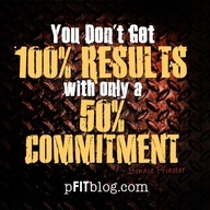 You cant get 100% results with 50% commitment
