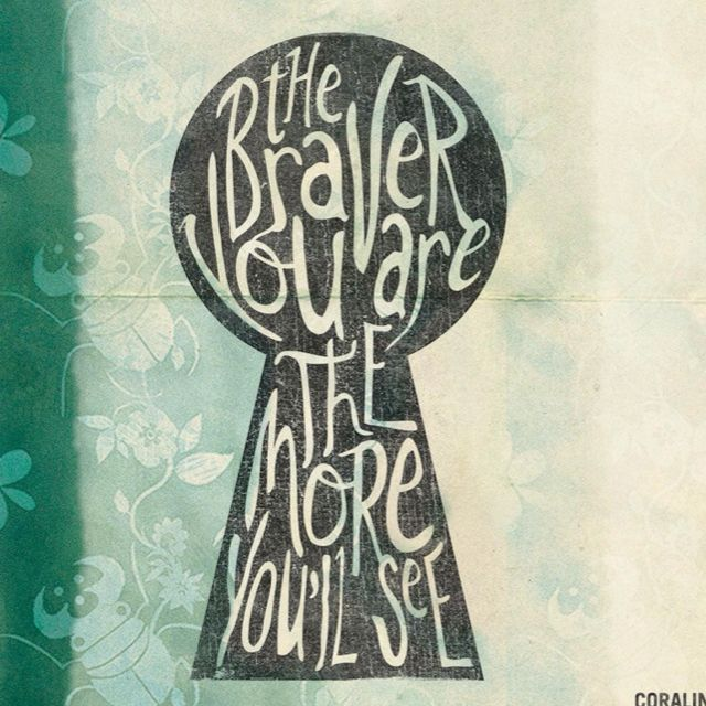 Coraline - The braver you are the more you'll see #quote
