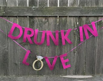 Drunk In Love Banner/ Bachelorette / Party by urenvited on Etsy