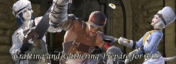 FFXIV: Crafting and Gathering Prepare for 4.05