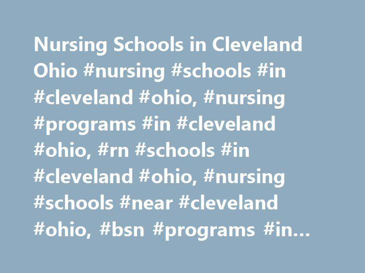 Nursing Schools in Cleveland Ohio #nursing #schools #in #cleveland #ohio, #nursing #programs #in #cleveland #ohio, #rn #schools #in #cleveland #ohio, #nursing #schools #near #cleveland #ohio, #bsn #programs #in #cleveland #ohio http://raleigh.remmont.com/nursing-schools-in-cleveland-ohio-nursing-schools-in-cleveland-ohio-nursing-programs-in-cleveland-ohio-rn-schools-in-cleveland-ohio-nursing-schools-near-cleveland-ohio-bsn-pr/  # Nursing Schools in Cleveland Cleveland, one of the largest…