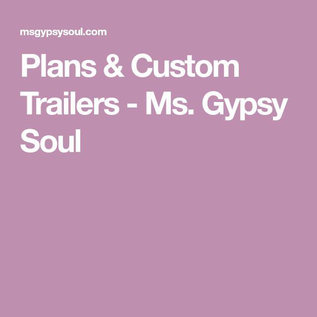 Plans & Custom Trailers - Ms. Gypsy Soul