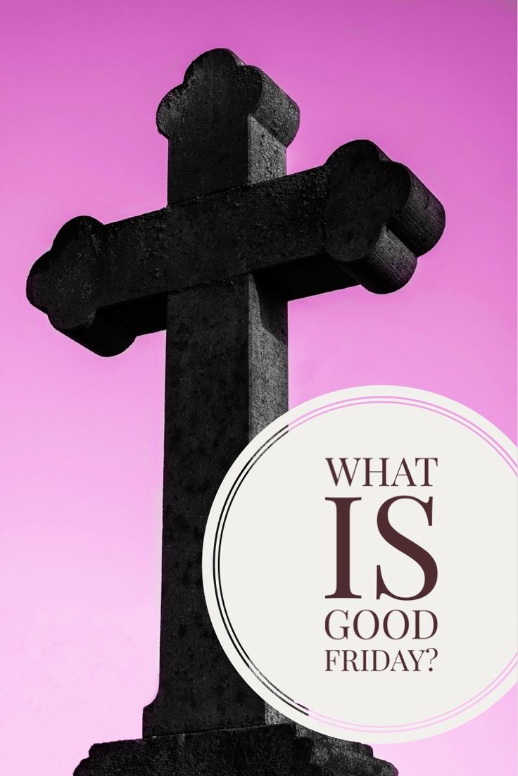 What is Good Friday and why is it an important holy day? Learn the meaning and history for the pre-Easter holy day.