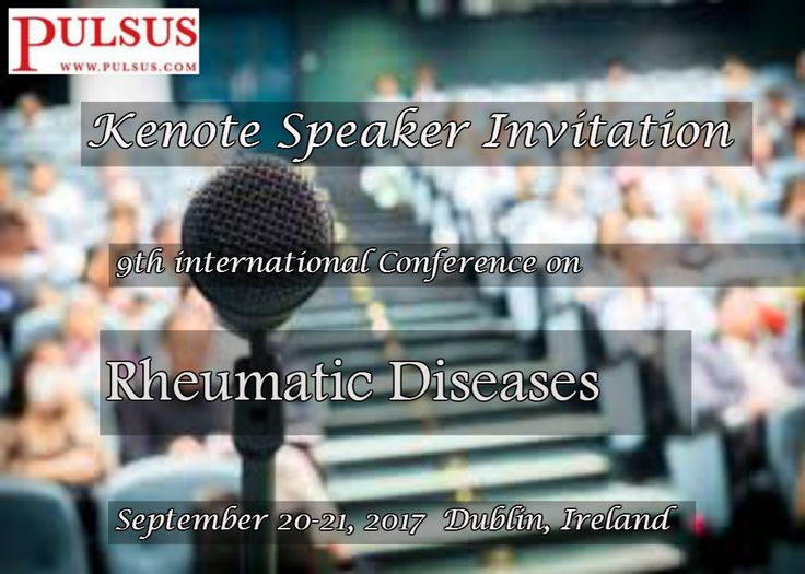 9th International Conference on Rheumatic Diseases September 20-21, 2017 Dublin, Ireland   For more details: http://rheumatologycongress.cmesociety.com/