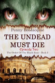 Penny Writes: 'The Undead Must Die, Episode 2' is now OUT!!