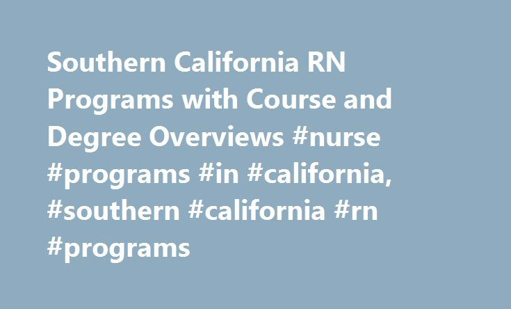 Southern California RN Programs with Course and Degree Overviews #nurse #programs #in #california, #southern #california #rn #programs http://connecticut.nef2.com/southern-california-rn-programs-with-course-and-degree-overviews-nurse-programs-in-california-southern-california-rn-programs/  # Southern California RN Programs with Course and Degree Overviews Essential Information In Southern California, registered nurse (RN) education is offered through associate, bachelor's, master's and…