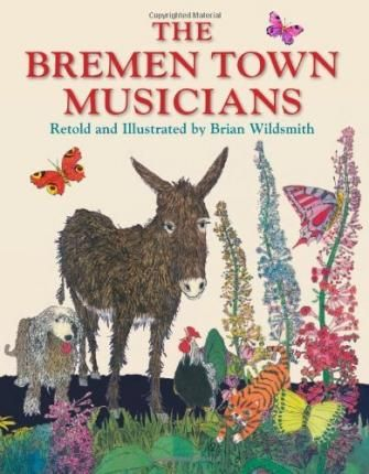 Bremen Town Musicians : Brian Wildsmith : 9781595723468