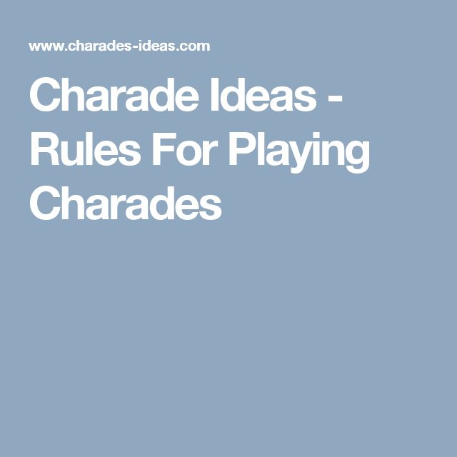 Charade Ideas - Rules For Playing Charades