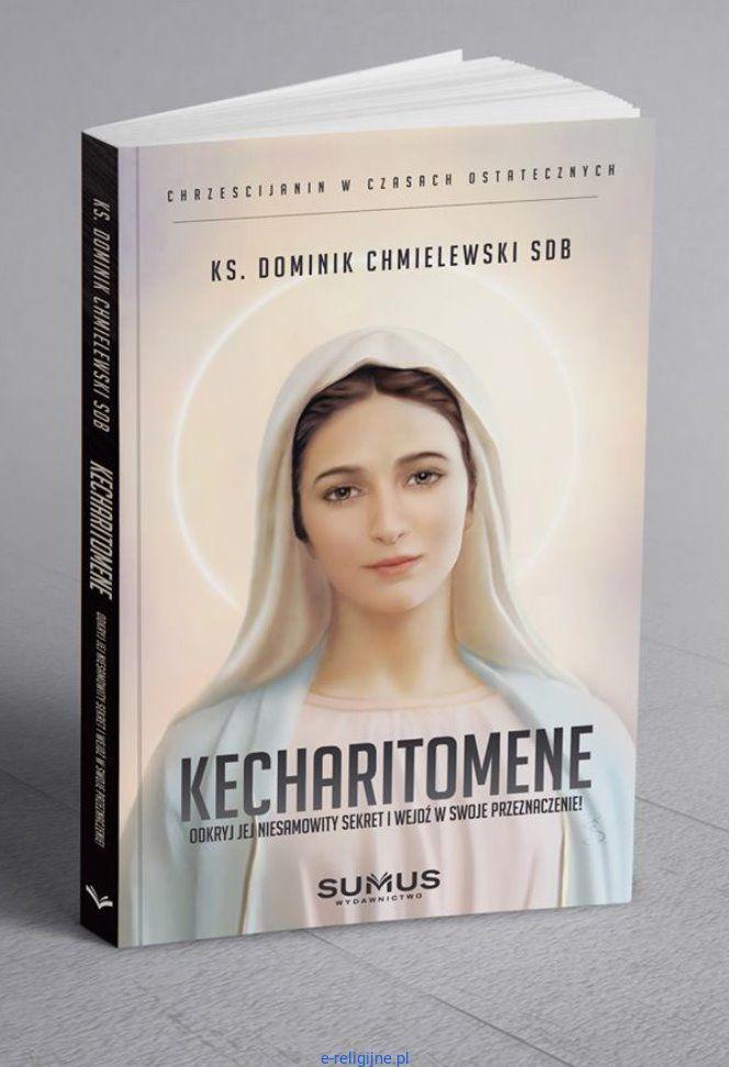 Kecharitomene Odkryj Jej Niesamowity Sekret I Wejdź W Swoje