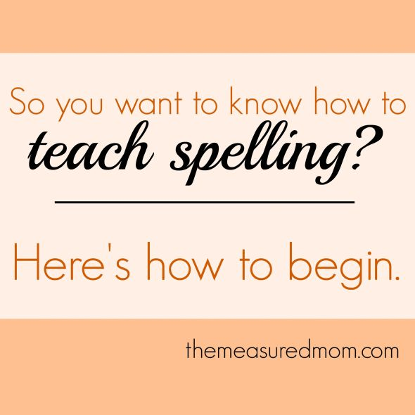 How to teach spelling: Where to begin (Word Study, part 3) -- this shows how to know where to begin teaching spelling, from preschool up through grade 8