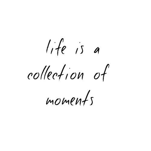 Life is a collection of moments. Cherish memories over things - Spend more time with those you love and experience the world!