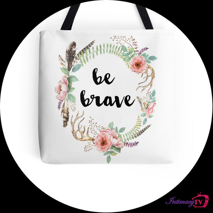 I'll say it one last time: BE BRAVE! Designed to help you rock! IntimacyTV  Check it out here: http://bit.ly/bebravebag