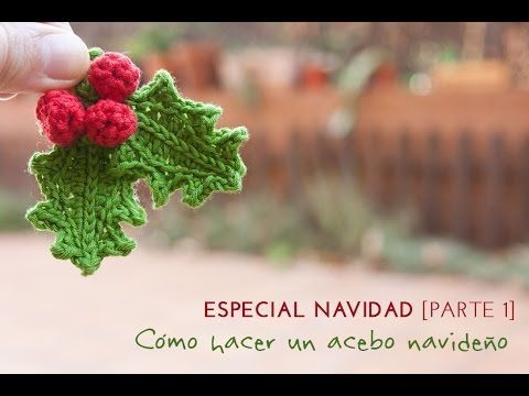 NAVIDAD | Guirnalda de Muérdago a Crochet ··· XMAS | How to crochet holly leafs - YouTube