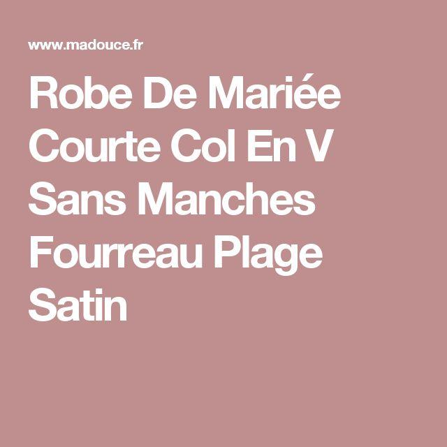 Robe De Mariée Courte Col En V Sans Manches Fourreau Plage Satin