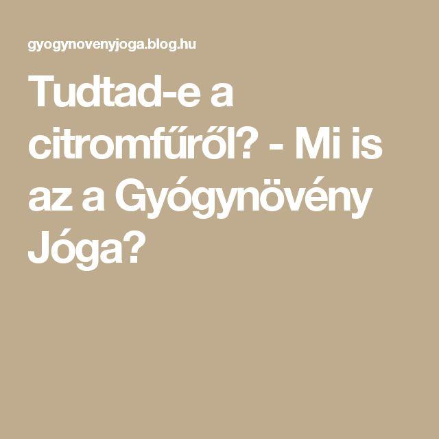 Tudtad-e a citromfűről? - Mi is az a Gyógynövény Jóga?