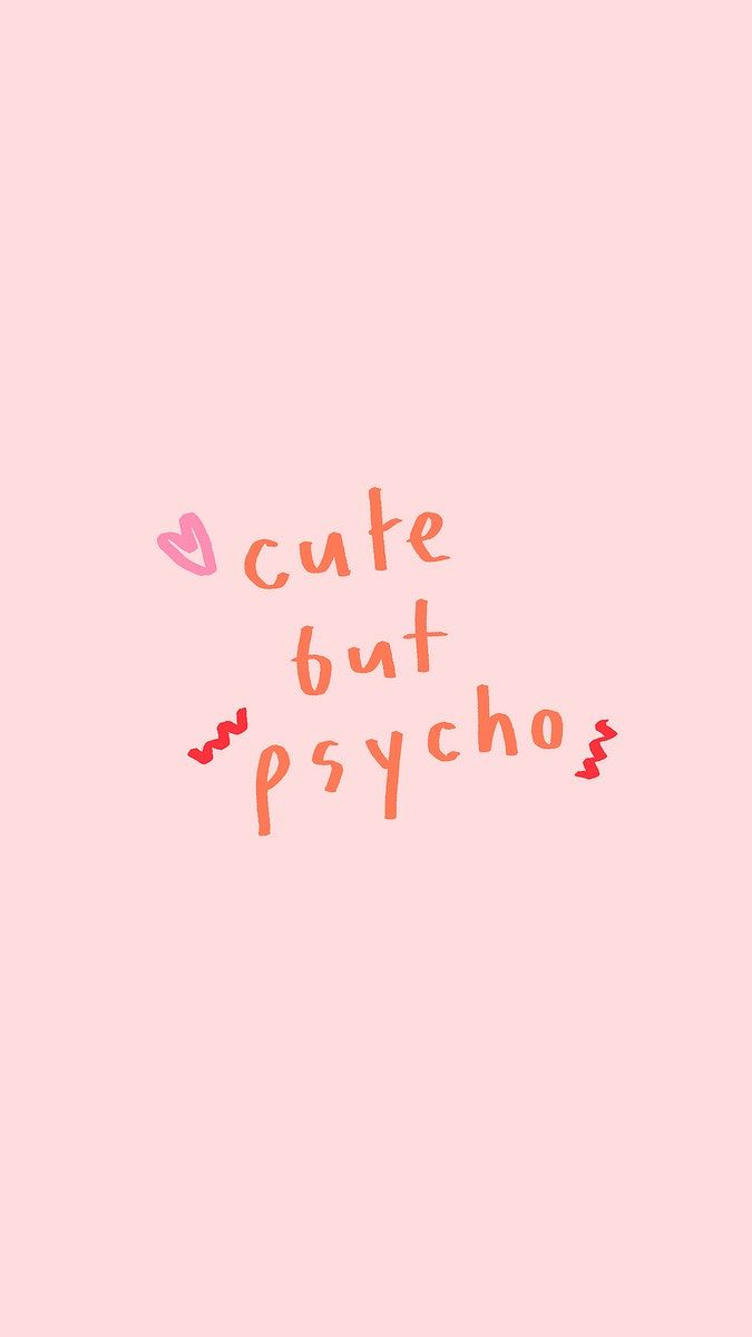 Cute But Psycho Typography On A Pink Background Vector Free Image By Rawpixel Com Ningzk V Psycho Wallpaper Crazy Wallpaper Vector Free