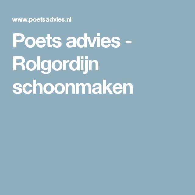 Poets advies - Rolgordijn schoonmaken