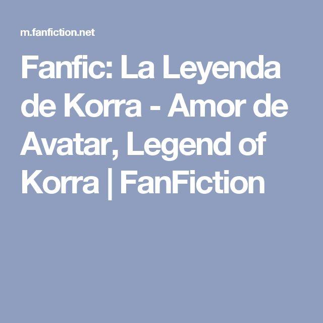 Fanfic: La Leyenda de Korra - Amor de Avatar, Legend of Korra | FanFiction