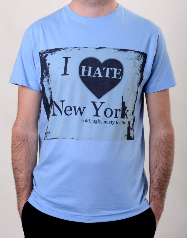 I Hate New York T-Shirt  http://www.hotncool.ro/barbati/i-hate-new-york-tshirt-24.html