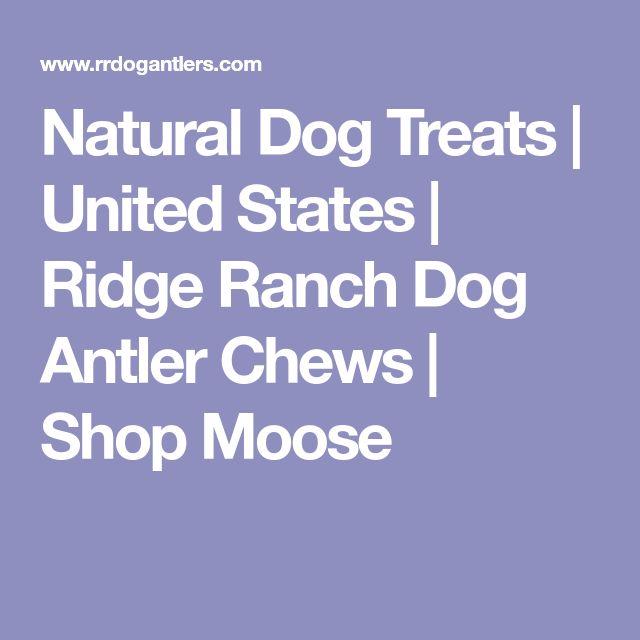Natural Dog Treats | United States | Ridge Ranch Dog Antler Chews | Shop Moose