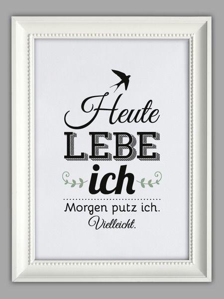 """""""HEUTE LEBE ICH"""" Kunstdruck von Smart-Art Kunstdrucke auf DaWanda.com                                                                                                                                                                                 Mehr"""