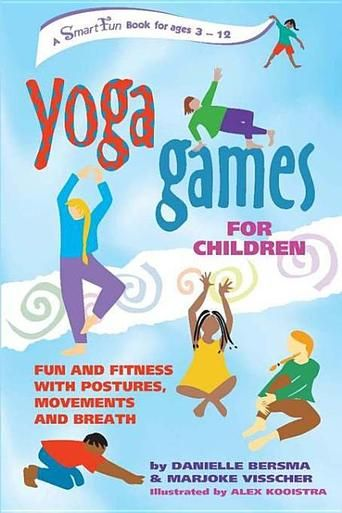 Yoga Games for Children: Fun and Fitness with Postures, Movements and Breath by Danielle Bersma  (Bilberry Town Library: Good for Readers, Good for Libraries)