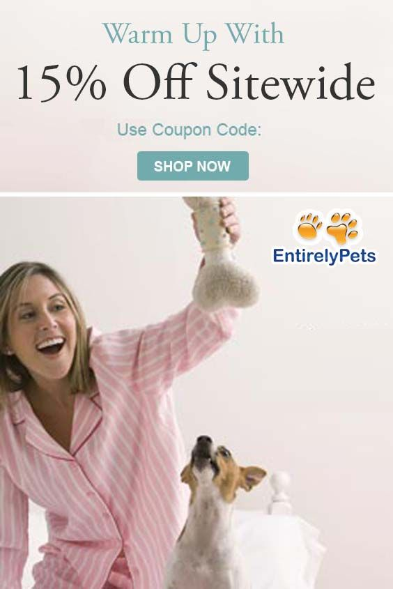 Entirely Pets is offering 15 discount on sitewide. Order