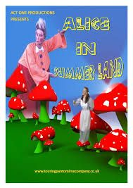 Act One Productions Touring Pantomime Alice in Summerland