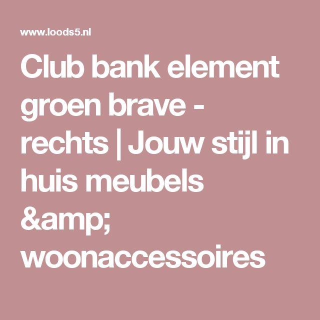 Club bank element groen brave - rechts | Jouw stijl in huis meubels & woonaccessoires