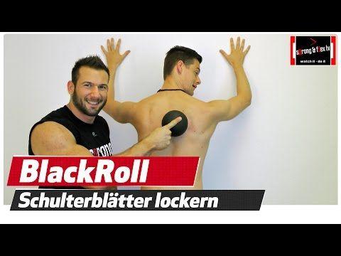 Schulterblatt Schmerzen - Verspannungen lösen - Blackroll Blackball - YouTube