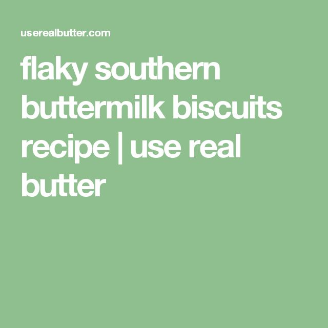 flaky southern buttermilk biscuits recipe | use real butter
