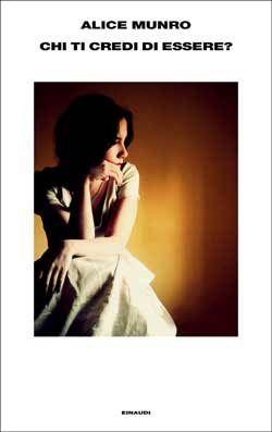 Alice Munro, Chi ti credi di essere?, Supercoralli - DISPONIBILE ANCHE IN EBOOK