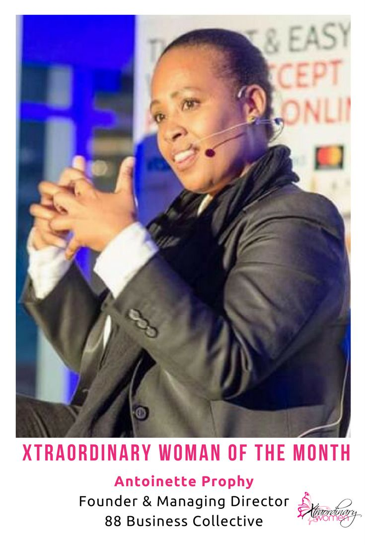 Our Xtraordinary Woman of the Month is Antoinette Prophy - Founder & Managing Director: 88 Business Collective